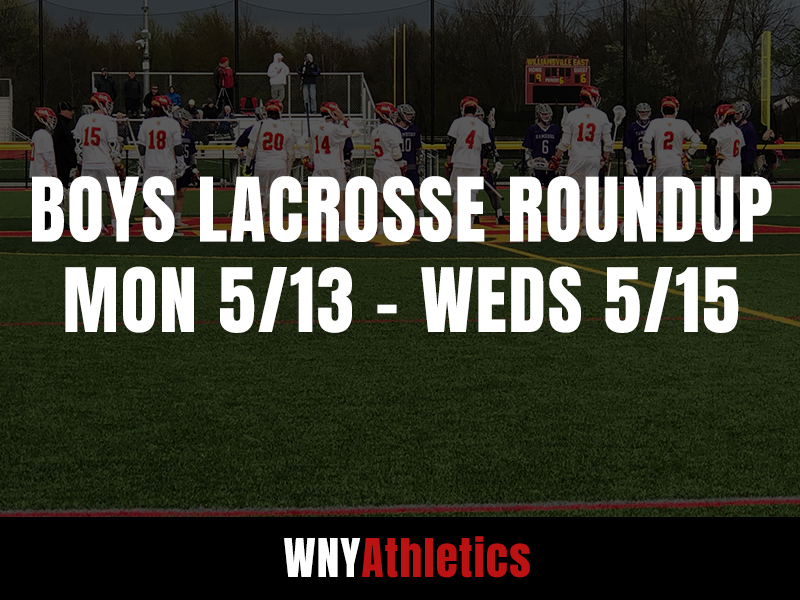 WNY Boys Lacrosse Roundup: Monday, May 13th – Wednesday, May 15th